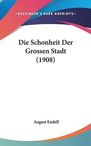 9781162536156: Die Schonheit Der Grossen Stadt (1908)