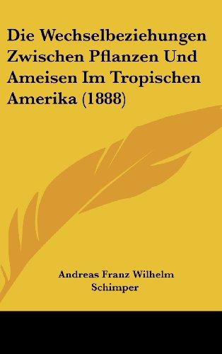 9781162540627: Die Wechselbeziehungen Zwischen Pflanzen Und Ameisen Im Tropischen Amerika (1888) (German Edition)