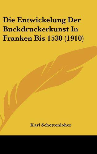 9781162542850: Die Entwickelung Der Buckdruckerkunst in Franken Bis 1530 (1910)