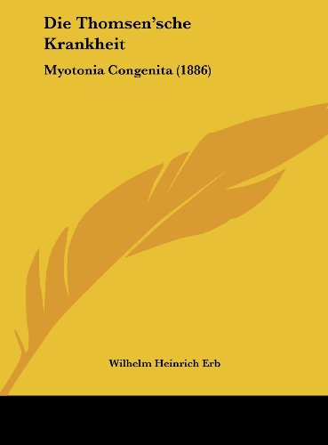 9781162545929: Die Thomsen'sche Krankheit: Myotonia Congenita (1886) (German Edition)