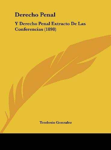 9781162547459: Derecho Penal: Y Derecho Penal Extracto de Las Conferencias (1898)