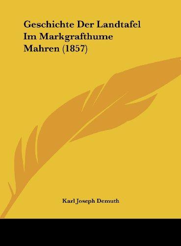9781162550312: Geschichte Der Landtafel Im Markgrafthume Mahren (1857) (German Edition)