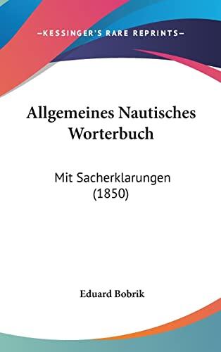 9781162553580: Allgemeines Nautisches Worterbuch: Mit Sacherklarungen (1850)