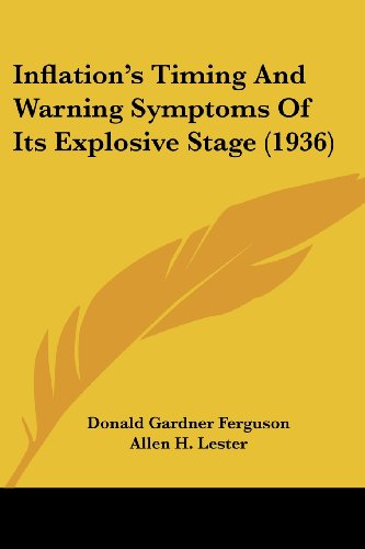 9781162557052: Inflation's Timing And Warning Symptoms Of Its Explosive Stage (1936)