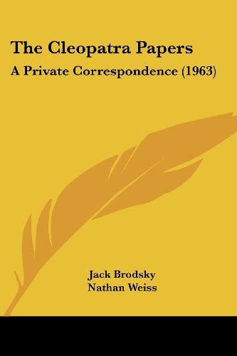 9781162557502: The Cleopatra Papers: A Private Correspondence (1963)