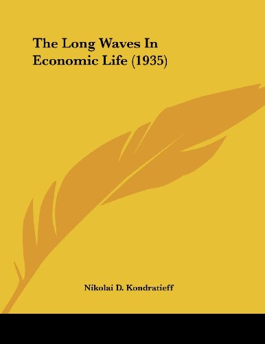 9781162557663: The Long Waves in Economic Life (1935)