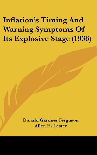9781162558707: Inflation's Timing And Warning Symptoms Of Its Explosive Stage (1936)