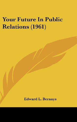 9781162559032: Your Future In Public Relations (1961)