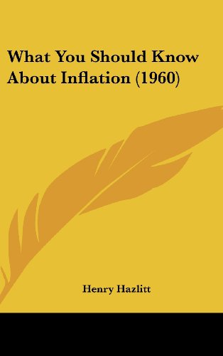 9781162559063: What You Should Know about Inflation (1960)