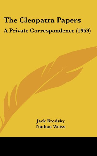 9781162559179: The Cleopatra Papers: A Private Correspondence (1963)