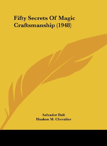 9781162559193: Fifty Secrets Of Magic Craftsmanship (1948)