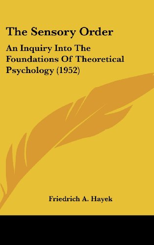 9781162559247: The Sensory Order: An Inquiry Into The Foundations Of Theoretical Psychology (1952)