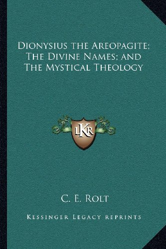 9781162560083: Dionysius the Areopagite; The Divine Names; And the Mystical Theology