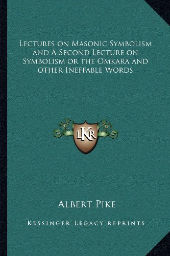 9781162560519: Lectures on Masonic Symbolism and A Second Lecture on Symbolism or the Omkara and other Ineffable Words