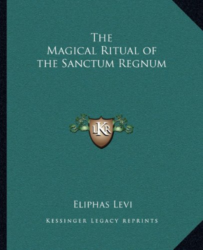 9781162560618: The Magical Ritual of the Sanctum Regnum