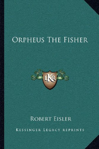 9781162560854: Orpheus the Fisher