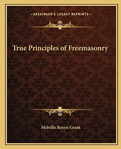 9781162561288: True Principles of Freemasonry