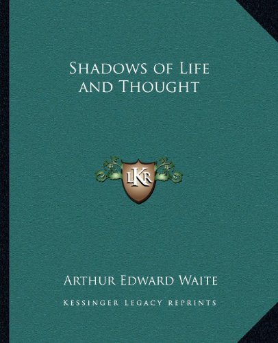9781162561509: Shadows of Life and Thought