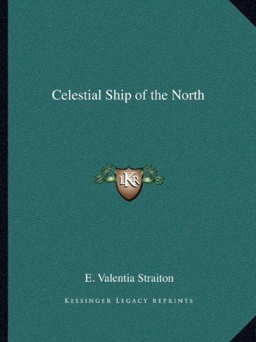 9781162561691: Celestial Ship of the North