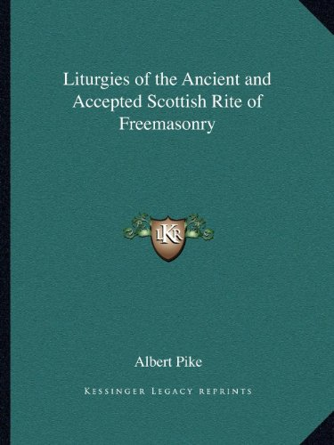 9781162562094: Liturgies of the Ancient and Accepted Scottish Rite of Freemasonry