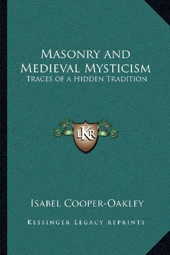 9781162562131: Masonry and Medieval Mysticism: Traces of a Hidden Tradition