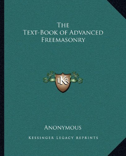 9781162562322: The Text-Book of Advanced Freemasonry