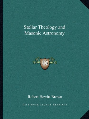 9781162562537: Stellar Theology and Masonic Astronomy
