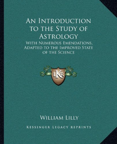 9781162563008: An Introduction to the Study of Astrology: With Numerous Emendations, Adapted to the Improved State of the Science