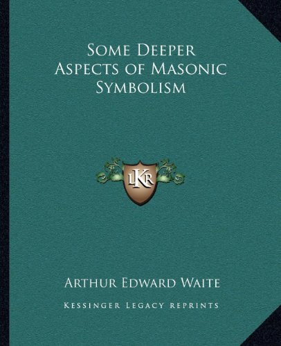 9781162563015: Some Deeper Aspects of Masonic Symbolism