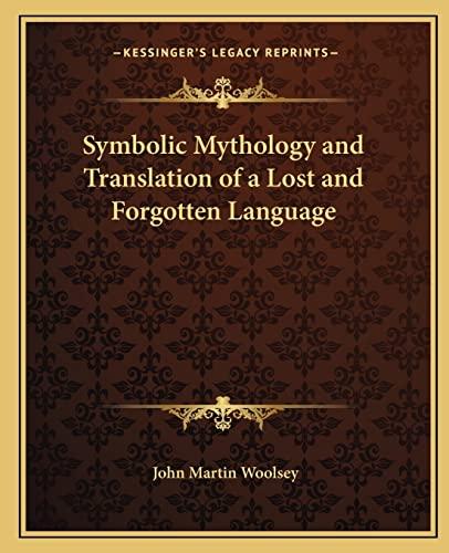 9781162563039: Symbolic Mythology and Translation of a Lost and Forgotten Language