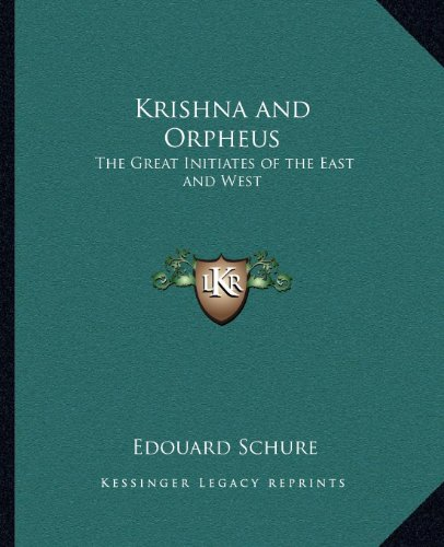 Krishna and Orpheus: The Great Initiates of