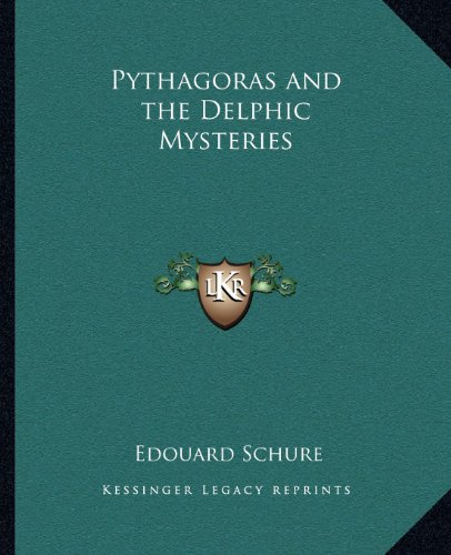9781162563954: Pythagoras and the Delphic Mysteries