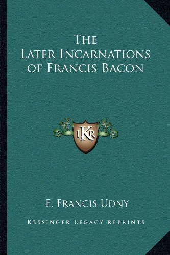9781162564128: The Later Incarnations of Francis Bacon