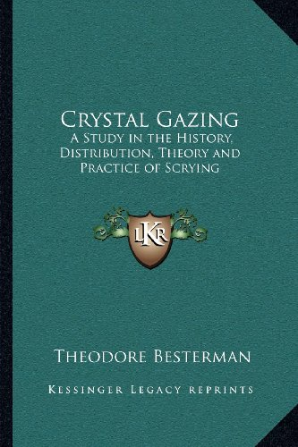 9781162564586: Crystal Gazing: A Study in the History, Distribution, Theory and Practice of Scrying