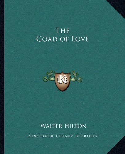The Goad of Love (1162564598) by Walter Hilton