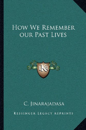 9781162564760: How We Remember our Past Lives
