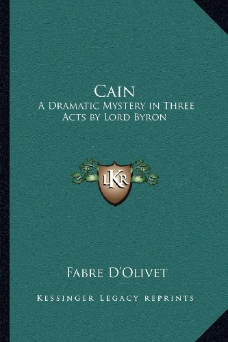 9781162564821: Cain: A Dramatic Mystery in Three Acts by Lord Byron