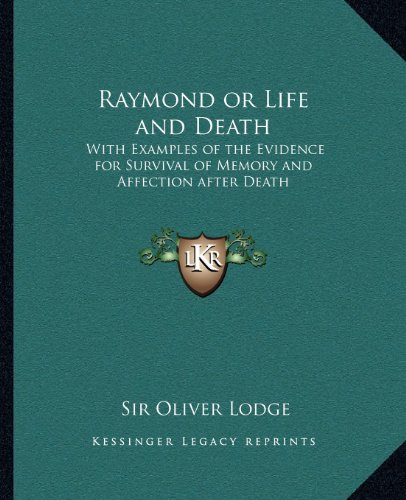 9781162564968: Raymond or Life and Death: With Examples of the Evidence for Survival of Memory and Affection After Death