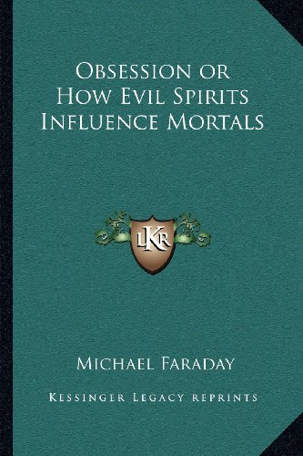 9781162565187: Obsession or How Evil Spirits Influence Mortals