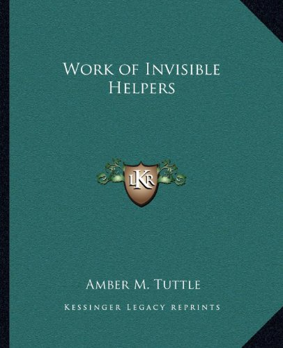 9781162565279: Work of Invisible Helpers