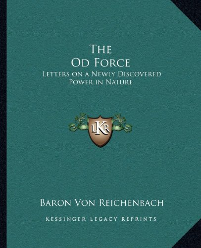 9781162565286: The Od Force: Letters on a Newly Discovered Power in Nature