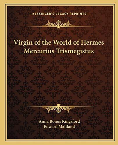 9781162565316: Virgin of the World of Hermes Mercurius Trismegistus