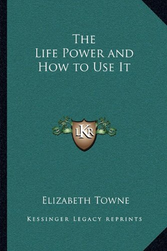 9781162565507: The Life Power and How to Use It