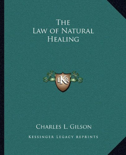 9781162565521: The Law of Natural Healing