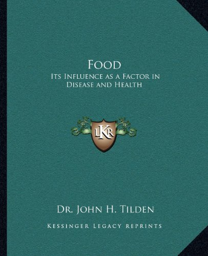 9781162565743: Food: Its Influence as a Factor in Disease and Health
