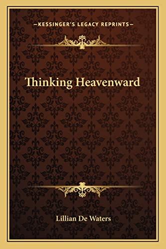9781162565774: Thinking Heavenward