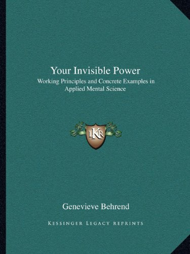 9781162565866: Your Invisible Power: Working Principles and Concrete Examples in Applied Mental Science