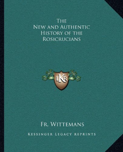 9781162566320: The New and Authentic History of the Rosicrucians