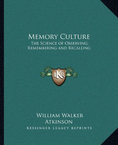 9781162566474: Memory Culture: The Science of Observing, Remembering and Recalling