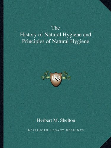 9781162566559: The History of Natural Hygiene and Principles of Natural Hygiene